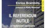 """""""Il Referendum inutile e l'autonomia necessaria"""""""